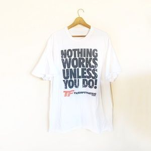Nothing Does the Work Unless You Do Gym T-Shirt